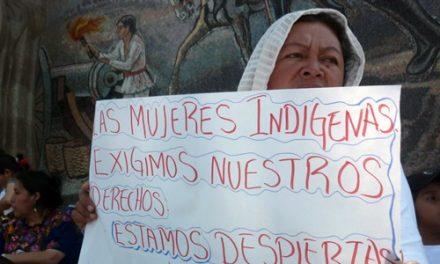 Mujeres indígenas son las más violentadas